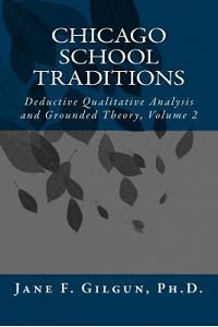 Chicago School Traditions: Deductive Qualitative Analysis and Grounded Theory, Volume 2