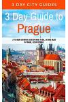 3 Day Guide to Prague: A 72-Hour Definitive Guide on What to See, Eat and Enjoy in Prague, Czech Republic