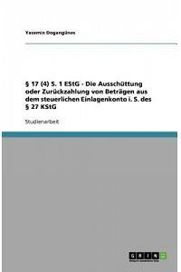17 (4) S. 1 EStG - Die Ausschuttung oder Zuruckzahlung von Betragen aus dem steuerlichen Einlagenkonto i. S. des  27 KStG