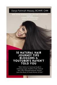 10 Natural Hair Journey Tips Bloggers & Youtubers Haven't Told You: Part 1: UNTOLD ADVICE AND INFORMATION ABOUT HAIR HEALTH BASICS, LENGTH RETENTION,