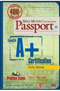 Mike Meyers' CompTIA A+ Certification Passport: Exams 220-801 & 220-802 [With CDROM]