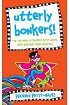 Utterly Bonkers!: The Writings of Phoenix Petit-Hayes, Aged 9 3/4.