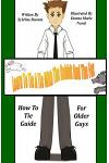 Learn To Tie A Tie With The Rabbit And The Fox: How To Tie Guide For Older Guys