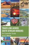 Travelling Across South African Borders: An Essential Guide