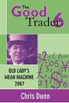 Good Trader VI: Old Lady's Mean Machine 2007