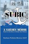 Subic: A Sailor's Memoir: Based on the Story of Bobby Earl Perkins