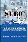 Subic: A Sailor's Memoir: Based on the Story of Bobby Earl Perkins