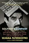Solitude & Company: The Life of Gabriel García Márquez Told with Help from His Friends, Family, Fans, Arguers, Fellow Pranksters, Drunks,