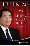 Hu Jintao: China's Silent Ruler