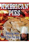 American Pies: Baking with Dave the Pie Guy