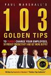 103 Golden Tips to Turbo Charge Your Employees, Skyrocket Productivity and Get More Output