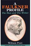 A Faulkner Profile: The Man and the Writer