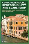 Corporate Social Responsibility and Leadership: Legal, Ethical, and Practical Considerations for the Global Business Leader