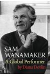 Sam Wanamaker: A Global Performer