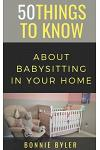 50 Things to Know about Babysitting in Your Home