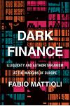 Dark Finance: Illiquidity and Authoritarianism at the Margins of Europe