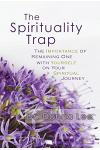 The Spirituality Trap: The Importance of Remaining One with Yourself on Your Spiritual Journey