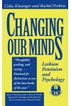 Changing Our Minds: Lesbian Feminism and Psychology