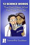 12 Science Words: That Don't Mean What You Think They Do