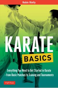 Karate Basics: Everything You Need to Get Started in Karate - From Basic Punches to Training and Tournaments