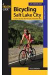 Bicycling Salt Lake City: A Guide to the Best Mountain and Road Bike Rides in the Salt Lake City Area