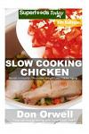 Slow Cooking Chicken: Over 70+ Low Carb Slow Cooker Chicken Recipes, Dump Dinners Recipes, Quick & Easy Cooking Recipes, Antioxidants & Phyt