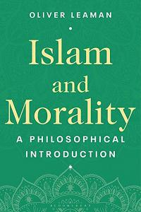 Islam and Morality: A Philosophical Introduction