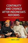 Continuity and Change after Indonesia's Reforms: Contributions to an Ongoing Assessment
