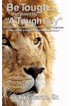 Be Tough ... But Don't Be a Tough Guy: A Humble Take on Leadership and Professional Toughness