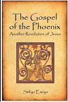 The Gospel of the Phoenix: Another Revelation of Jesus