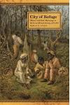 City of Refuge: Slavery and Petit Marronage in the Great Dismal Swamp, 1763-1856