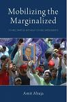 Mobilizing the Marginalized: Ethnic Parties Without Ethnic Movements