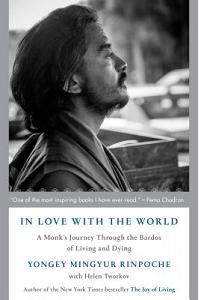 In Love with the World: A Monk's Journey Through the Bardos of Living and Dying