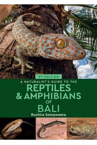 A A Naturalist's Guide to the Reptiles & Amphibians of Bali (2nd edition) :