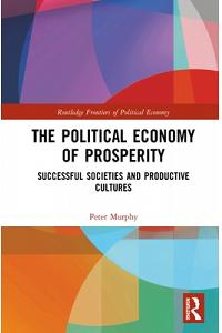 The Political Economy of Prosperity: Successful Societies and Productive Cultures