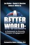 A Better World: A Framework for Diversity, Inclusion & Engagement