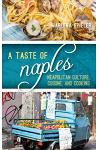 A Taste of Naples: Neapolitan Culture, Cuisine, and Cooking