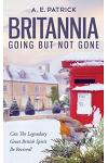 Britannia Going But Not Gone: Can the legendary great British spirit be revived?