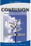 All About Coping with Confusion: Delerium and Dementia