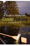 A Guide to Wilderness Canoe Fishing