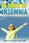 10 Laws of Insomnia: Solve the Puzzle of Poor Sleep and Reclaim Your Best Life