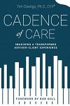 Cadence of Care: Imagining a Transformed Advisor-Client Experience