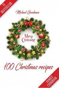 100 Christmas Recipes: Family Cookbook