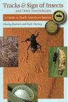 Tracks & Sign of Insects & Other Invertebrates: A Guide to North American Species