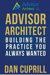 Advisor Architect: Building the Practice You Always Wanted