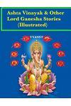 Ashta Vinayak and Other Lord Ganesha Stories (Illustrated): Tales from Indian Mythology