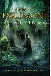 Blood and Bone: A Novel of the Malazan Empire