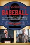 Voices of Baseball: The Games Gcb: The Game's Greatest Broadcasters Reflect on America's Pastime