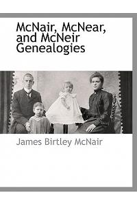 McNair, McNear, and McNeir Genealogies