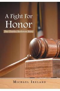 A Fight for Honor: The Charles Kerkman Story